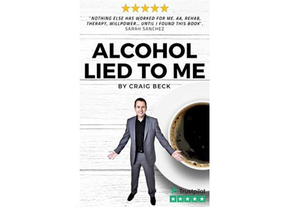 Alcohol Lied to Me: The Intelligent Way to Escape Alcohol